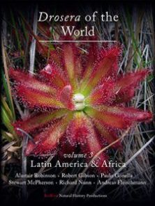 Drosera of the World Volume 3- Latin America & Africa SIGNED